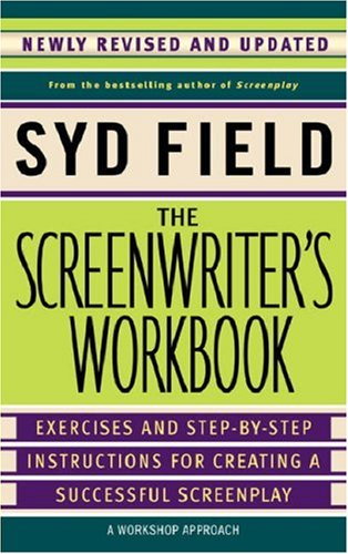 The Screenwriter's Workbook: Exercises and Step-by-step Instructions