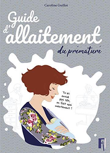 Guide d Allaitement du Premature par  Caroline Guillot
