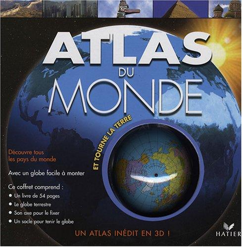 Atlas du monde : Et tourne la Terre