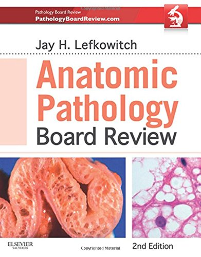 Anatomic Pathology Board Review, 2e