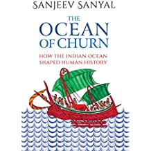 The Ocean of Churn: How the Indian Ocean Shaped Human History
