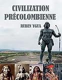 CIVILIZATION PRÉCOLOMBIENNE (French Edition)