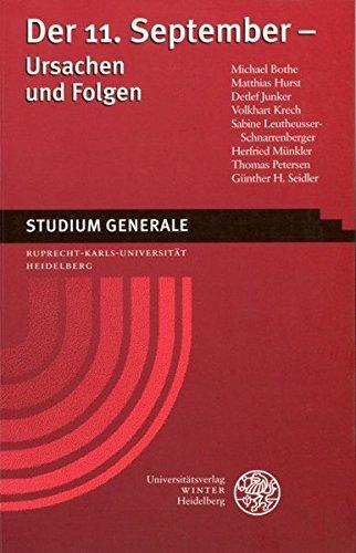 Der 11. September - Ursachen und Folgen: Sammelband der Vorträge des Studium Generale der Ruprecht-Karls-Universität Heidelberg im Sommersemester 2002