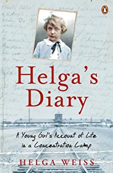 Helga's Diary: A Young Girl's Account of Life in a Concentration Camp by [Weiss, Helga]