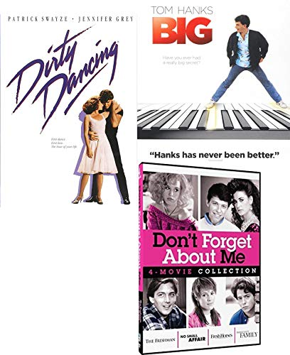 Dreamers The Big 80's Hair Dance & School Days - Dirty Dancing & Tom Hanks Big + Freshmen / Immediate Family / Fresh Horses / No Small Affair Collection Don't You Forget about Me 6 Films