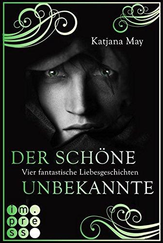 Buchseite und Rezensionen zu 'Der schöne Unbekannte: Vier fantastische Liebesgeschichten' von Katjana May