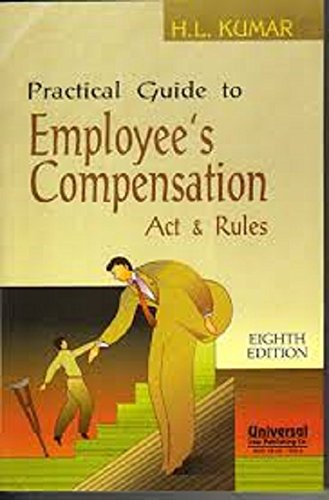 Practical Guide to Employee`s Compensation Act & Rules