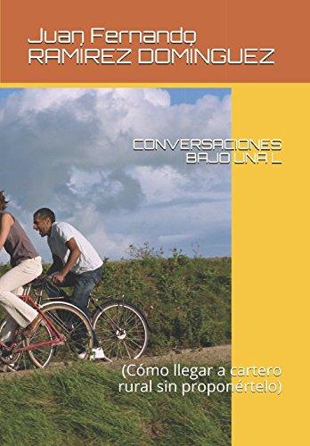 CONVERSACIONES BAJO UNA L: (Cómo llegar a cartero rural sin proponértelo) por Juan Fernando RAMÍREZ DOMÍNGUEZ