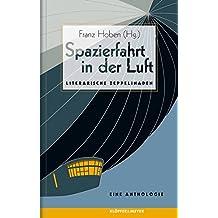 Spazierfahrt in der Luft: Literarische Zeppelinaden. Eine Anthologie