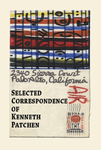 Selected Correspondence of Kenneth Patchen by Kenneth Patchen (2012-04-04)