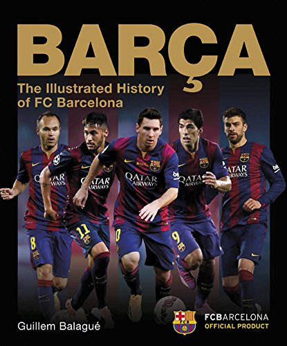 Barca: The Illustrated History of FC Barcelona: Revised Edition