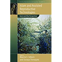 Islam and Assisted Reproductive Technologies: Sunni and Shia Perspectives