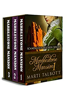 Marblestone Mansion, (Omnibus, Books 1 - 3) (Scandalous Duchess Series) (English Edition) par [Talbott, Marti]