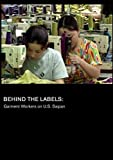 Behind the Labels: Garment Workers on U.S. Saipan (Inst: K-12) by Tia Lessin