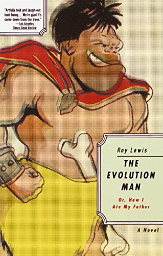 Evolution Man Or How I Ate My Father (Vintage Contemporaries) por Roy Lewis