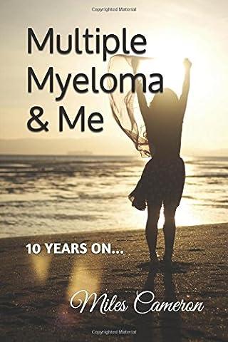Multiple Myeloma & Me: 10 years on...