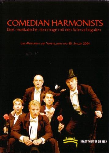 COMEDIAN HARMONISTS - Eine musikalische Hommage mit den Schmachtigallen (Eine Produktion des Statdtheaters Giessen, Spielzeit 2002/03 und 2003/04)