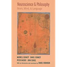 Neuroscience and Philosophy: Brain, Mind, and Language by Maxwell Bennett (2009-04-01)