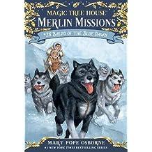 Balto of the Blue Dawn (Magic Tree House (R) Merlin Mission, Band 26)