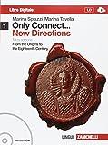 Only connect... new directions. Per le Scuole superiori. Con CD-ROM. Con espansione online: 1