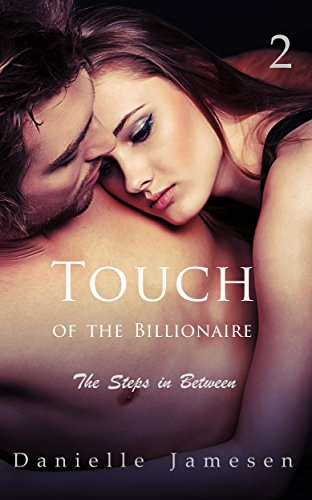 Touch of the Billionaire 2: The Steps in Between