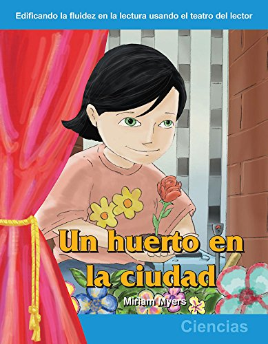 Un huerto en la ciudad (A Garden in the City) (Building Fluency Through Reader's Theater Grades 1-2) por Teacher Created Materials