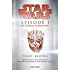 Star WarsTM - Episode I - Die dunkle Bedrohung: Roman nach dem Drehbuch und der Geschichte von George Lucas