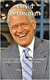 David Letterman: I'm just trying to make a smudge on the collective unconscious (English Edition)