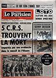 Telecharger Livres PARISIEN LIBERE LE No 11282 du 29 12 1980 CE QUE SERA L ANNEE 1981 POUR LES VIERGE BALANCE SCORPION ET SAGITTAIRE LOTO CLOTURE DES JEUX DEMAIN APRES MIDI INTEMPERIES SUR TOUTE LA France NOMBREUSES VICTIMES 5 CRS TROUVENT LA MORT EMPORTES PAR UNE AVALANCHE DANS LE MASSIF DE L OISANS LA CORRIDA DE HOUILLES GERRY DEEGAN DEVANT CAMPOS ET BOXBERGER L UNE D ELLES SERA MISS FRANCE (PDF,EPUB,MOBI) gratuits en Francaise