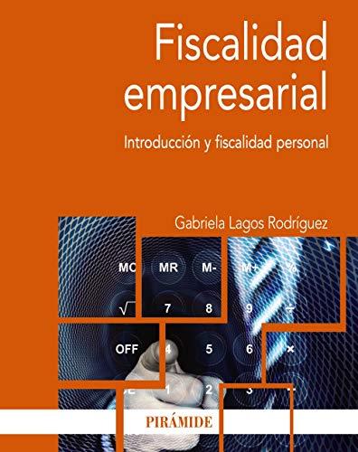 Fiscalidad empresarial: Introducción y fiscalidad personal (Economía Y Empresa)