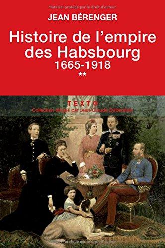 Histoire de l'empire des Habsbourg : Tome 2, 1665-1918
