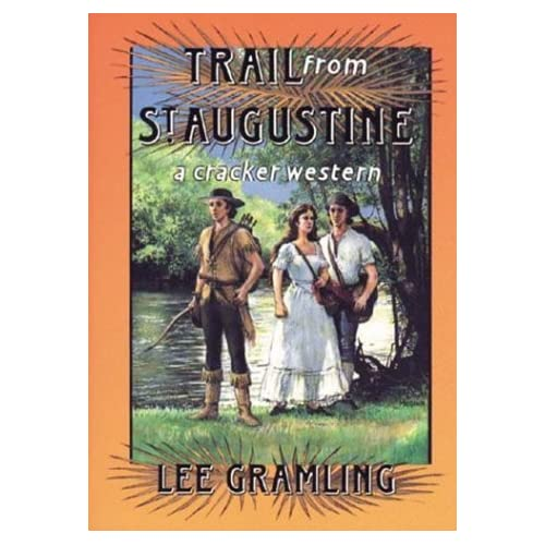 Trail from St. Augustine (Cracker Western) by Lee Gramling (1993-10-06)