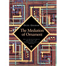 The Mediation of Ornament (The A. W. Mellon Lectures in the Fine Arts) by Oleg Grabar (1995-02-13)