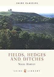 Fields, Hedges and Ditches (Shire Library)