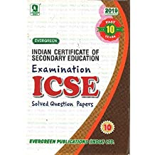 Evergreen ICSE Examinations Solved Question Papers Of Past 10 Years Class 10 (For 2019 Examination)