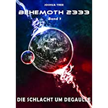 Behemoth 2333 - Band 7: Die Schlacht um DeGaulle (German Edition)
