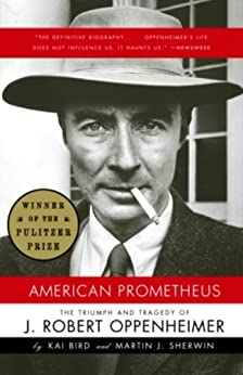 American Prometheus: The Triumph and Tragedy of J. Robert Oppenheimer par [Bird, Kai, Sherwin, Martin J.]