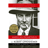 American Prometheus: The Triumph and Tragedy of J. Robert Oppenheimer (English Edition)