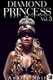 Diamond Princess (Vol. 3): Roman Adulte: (New Romance, Milliardaire, Suspense, Alpha Male, Thriller, Roman Érotique)
