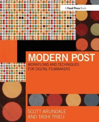 Modern Post: Workflows and Techniques for Digital Filmmakers