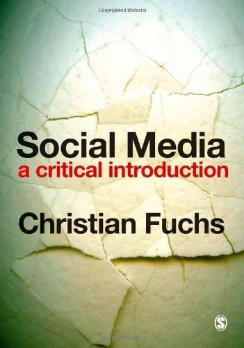 Social Media: A Critical Introduction by Fuchs, Christian (December 16, 2013) Paperback