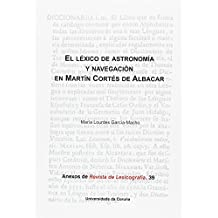 El léxico de astronomía y navegación en Martín Cortés de Albacar (Anexos ...