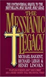 The Messianic Legacy by Michael Baigent (1989-05-01) - Michael Baigent