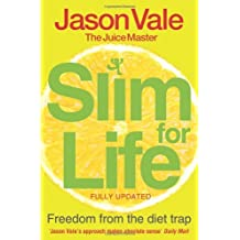 By Jason Vale - TheJuice Master Slim for Life Freedom from the Diet Trap by Vale, Jason ( Author ) ON Jan-05-2009, Paperback