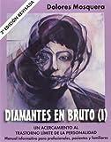 Diamantes en bruto (I)-Segunda edición revisada: Un acercamiento al trastorno límite de la personalidad