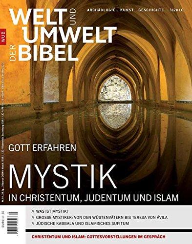 Welt und Umwelt der Bibel / Mystik: In Christentum, Judentum und Islam