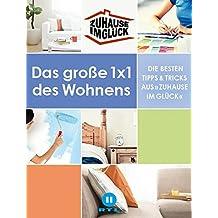 Zuhause im Glück: Das große 1x1 des Wohnens. Die besten Tipps und Tricks aus 'Zuhause im Glück'.