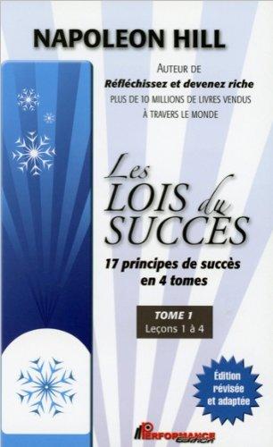 Les lois du succs - 17 principes de succs en 4 tomes - T1 : Leons 1  4