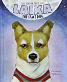 Laika the Space Dog: First Hero in Outer Space (Animal Heroes)