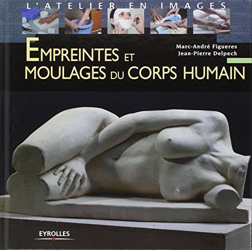 Empreintes et moulages du corps humain par Marc-André Figueres